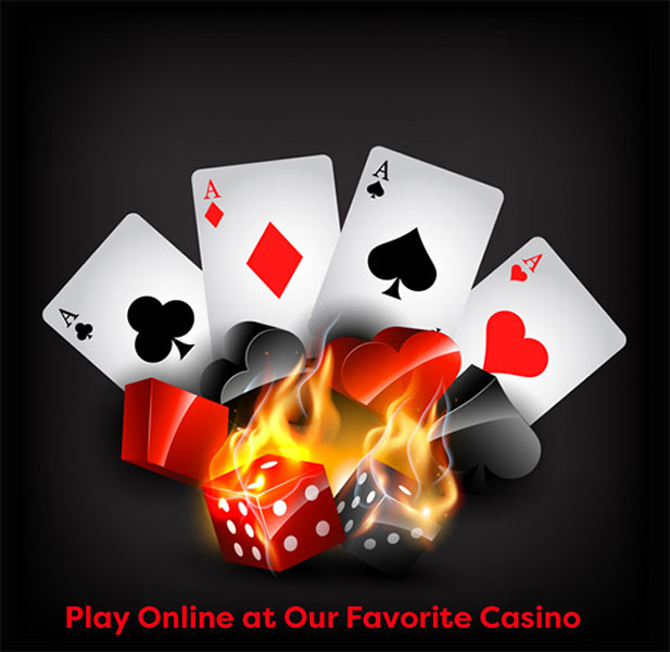 play at our favorite online casino