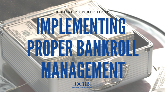 Poker Tip - Implementing Proper Bankroll Management