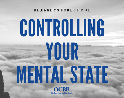 Poker Tip - Controlling Your Mental State