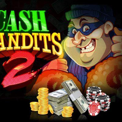 cash bandits 2 slots