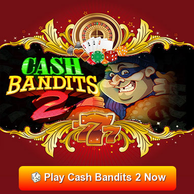 play cash bandits 2 free