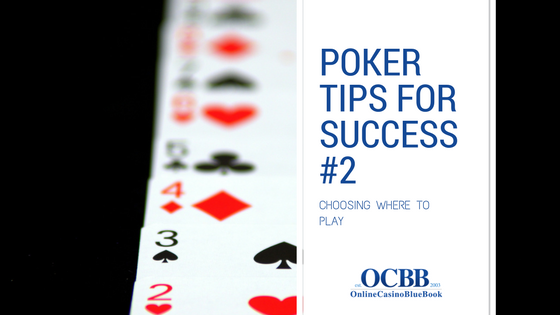 Poker tips for success choosing where to play