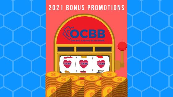 bonus promotions online casinos 2021