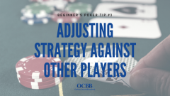 Poker Tip - Adjusting Strategy Against Other Players