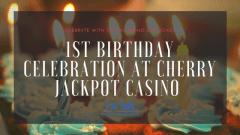 Cherry Jackpot Casino has first birthday