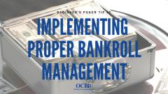 Poker Tip - Implementing Proper Bankroll Management