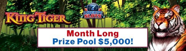 liberty casino tournament king tiger