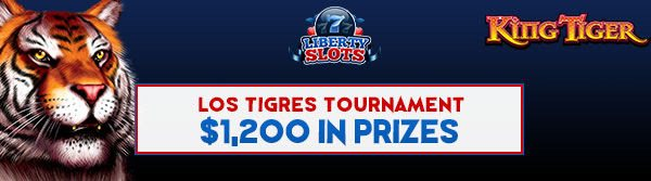 los tigres liberty slots tournament