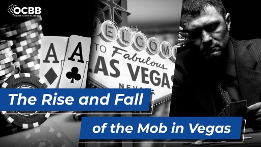 the rise and fall of the mob in vegas